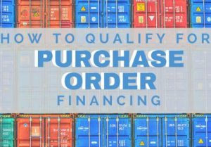 how to qualify for Purchase order financing